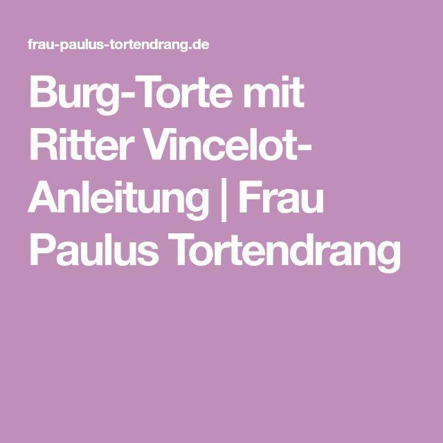 Burg-Torte mit Ritter Vincelot- Anleitung   Frau Paulus Tortendrang