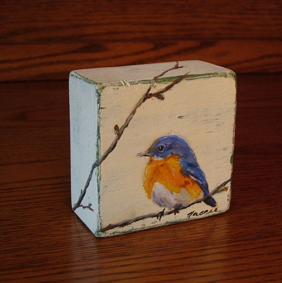 This cheerful little bluebird can sit anywhere on a shelf, mantle, window sill. Hes an original oil painting done on a small wood block 3 x 3 x 1