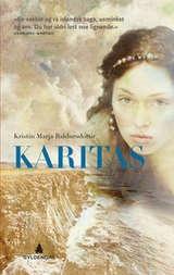 Kristín Marja Baldursdóttir.Karitas er en roman om drømmer og lengsler, om uventet lykke og bunnløs sorg - og om stor lidenskap. Den ble nominert til Nordisk Råds litteraturpris for 2006