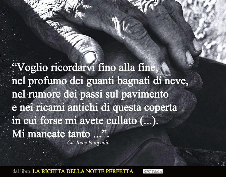 """Dal racconto """"Undicimila giorni senza voi"""" in """"La ricetta della Notte Perfetta"""" (0111 Edizioni)"""