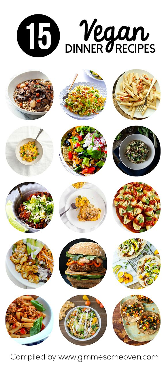 15 Easy Vegan Dinner Recipes from food bloggers -- check out the delicious list at gimmesomeoven.com