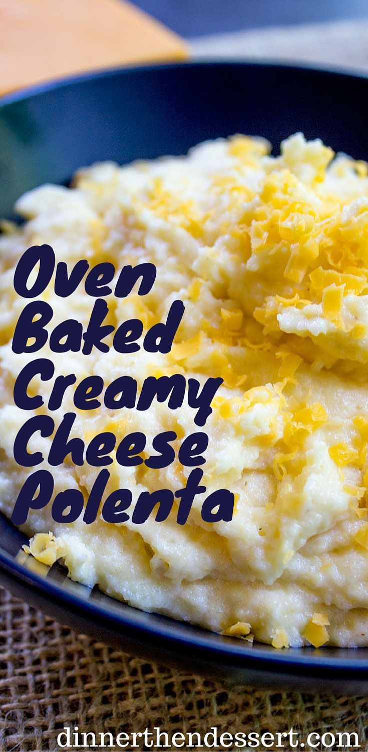 Oven Baked Creamy Cheese Polenta made with just four ingredients and ...