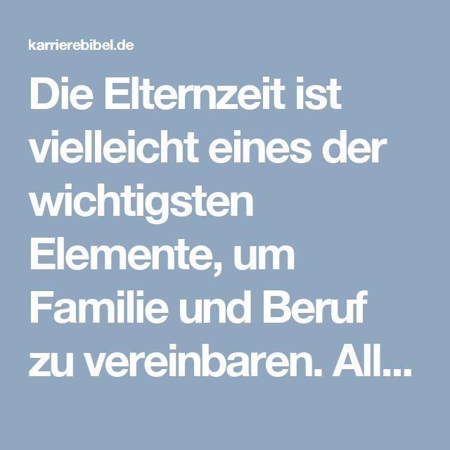 Die Elternzeit ist vielleicht eines der wichtigsten Elemente, um Familie und Beruf zu vereinbaren. Alle Infos zur Elternzeit: Antrag, Beginn, Gesetz, Gehalt...  http://karrierebibel.de/elternzeit/