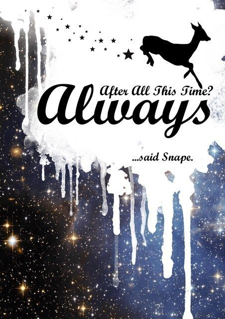 HARRY POTTER POSTER * After All This Time ALWAYS Quote