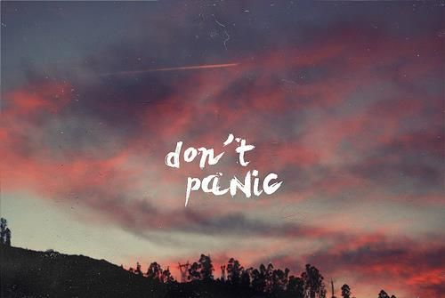 Don't panic Picture Quotes Deep Meaningful Sayings