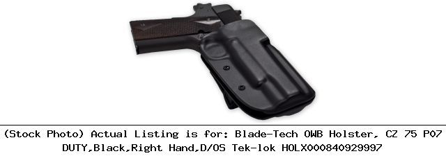 News Blade-Tech OWB Holster, CZ 75 P07 DUTY,Black,Right Hand,D/OS : HOLX000840929997    Blade-Tech OWB Holster, CZ 75 P07 DUTY,Black,Right Hand,D/OS : HOLX000840929997  Price : 59.49  Ends on : 2016-05-08 03:37:09  View on eBay  [... http://showbizlikes.com/blade-tech-owb-holster-cz-75-p07-dutyblackright-handdos-holx000840929997/ Find our speedloader now!  http://www.amazon.com/shops/raeind