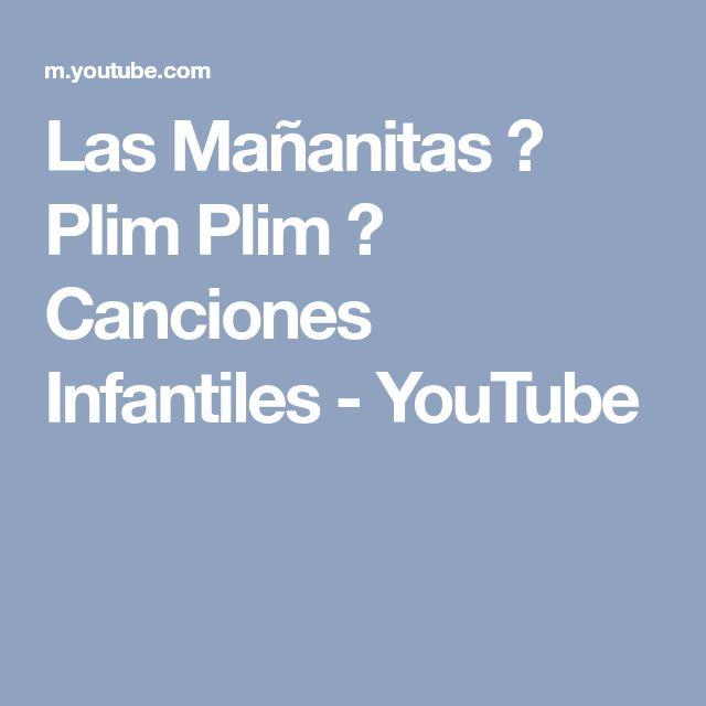 Las Mañanitas ♫ Plim Plim ♫ Canciones Infantiles - YouTube