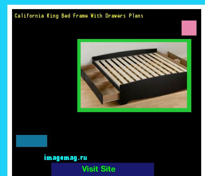 California King Bed Frame With Drawers Plans 100652 - The Best Image Search