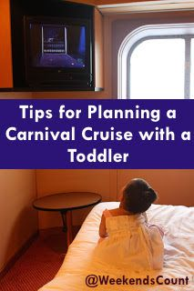 Weekends Count! - Fun Family Activities and Family Weekend Getaways for Busy Families: 8 Tips for Planning All-Inclusive Carnival Cruises with Toddlers - An Affordable Family Vacation