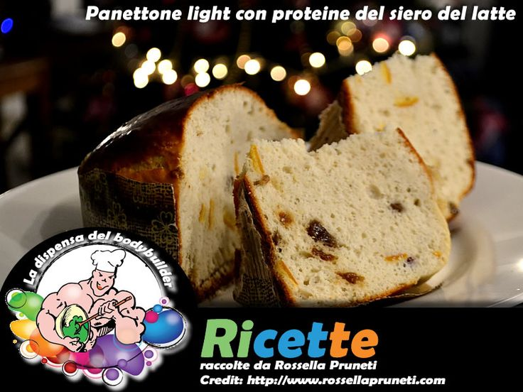 La dispensa del bodybuilder - Panettone light con proteine del siero del latte