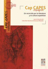 Gilles Del Vecchio et Emmanuel Marigno - Cap CAPES Espagnol - Un recorrido por la literatura y la cultura espanolas