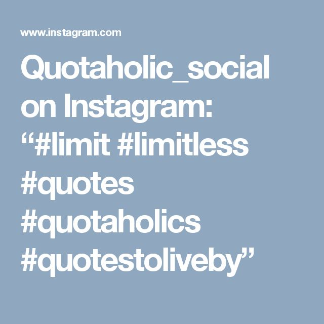 """Quotaholic_social on Instagram: """"#limit #limitless #quotes #quotaholics #quotestoliveby"""""""