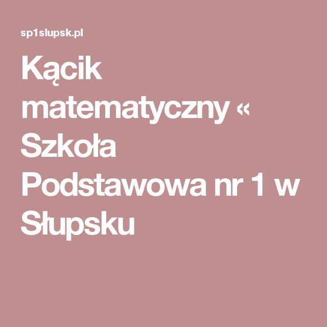 Kącik matematyczny « Szkoła Podstawowa nr 1 w Słupsku