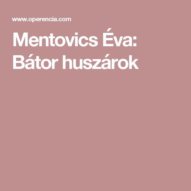 Mentovics Éva: Bátor huszárok