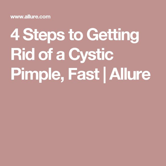 4 Steps to Getting Rid of a Cystic Pimple, Fast | Allure