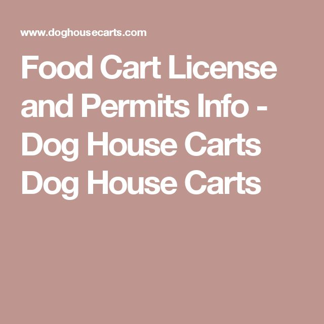 Food Cart License and Permits Info - Dog House Carts Dog House Carts