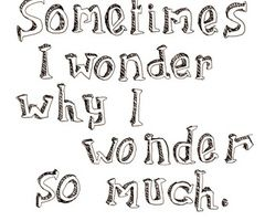 : Thoughts, Cards Ideas, Schools Ideas, Sometimes I Wonder, My Life, Catchy Quotes, Truths, Funny Stuff, True Stories