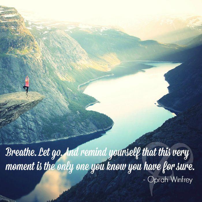 We LOVE #Oprah!  #Quote #inspiration #Breathe #letitgo #mindfulness