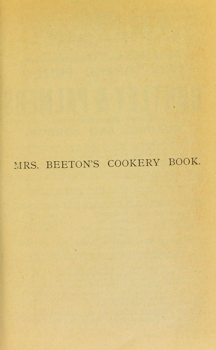 Mrs. Beeton's cookery book : a household guide all about cookery, household work, marketing, prices, provisions, trussing, serving, carving, menus, etc., etc. With new coloured and other illustrations