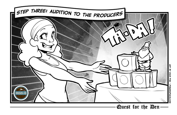 Step 3: Audition to the producers
