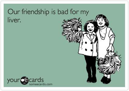 TeeheheeLaugh, Quotes, Friendship, Liver, So True, Funny Stuff, Bad, Ecards, True Stories