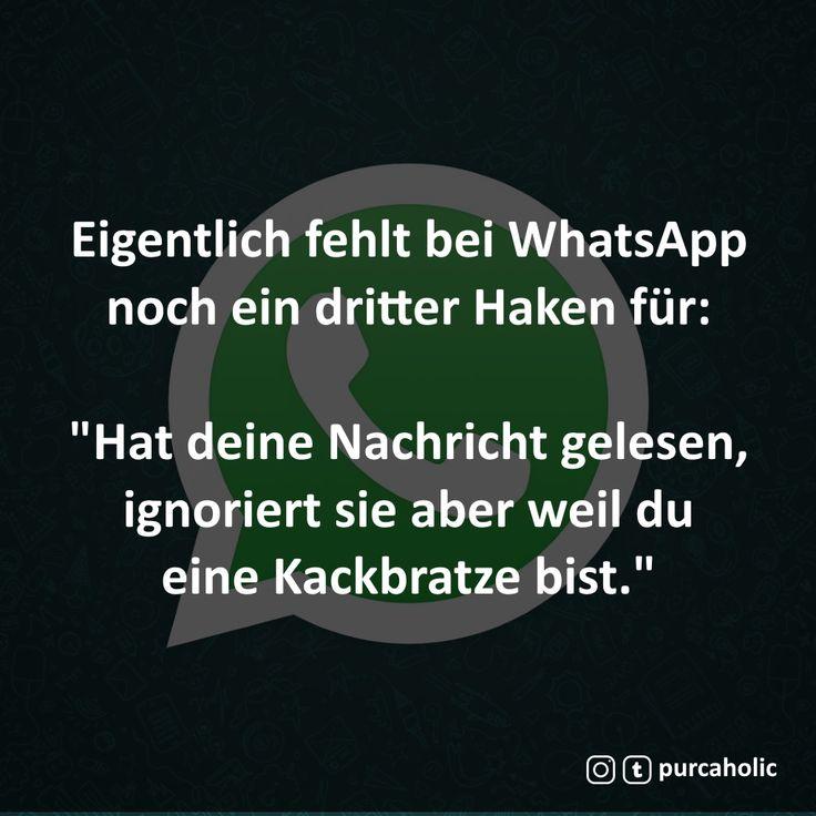 """Eigentlich fehlt bei WhatsApp noch ein dritter Haken für:   """"Hat deine Nachricht gelesen, ignoriert sie aber weil du eine Kackbratze bist.""""   #zitat #zitate #spruch #sprüche #worte #wahreworte #schöneworte #gedichte #poesie #dichtung #lyrik #socialmedia #whatsapp"""