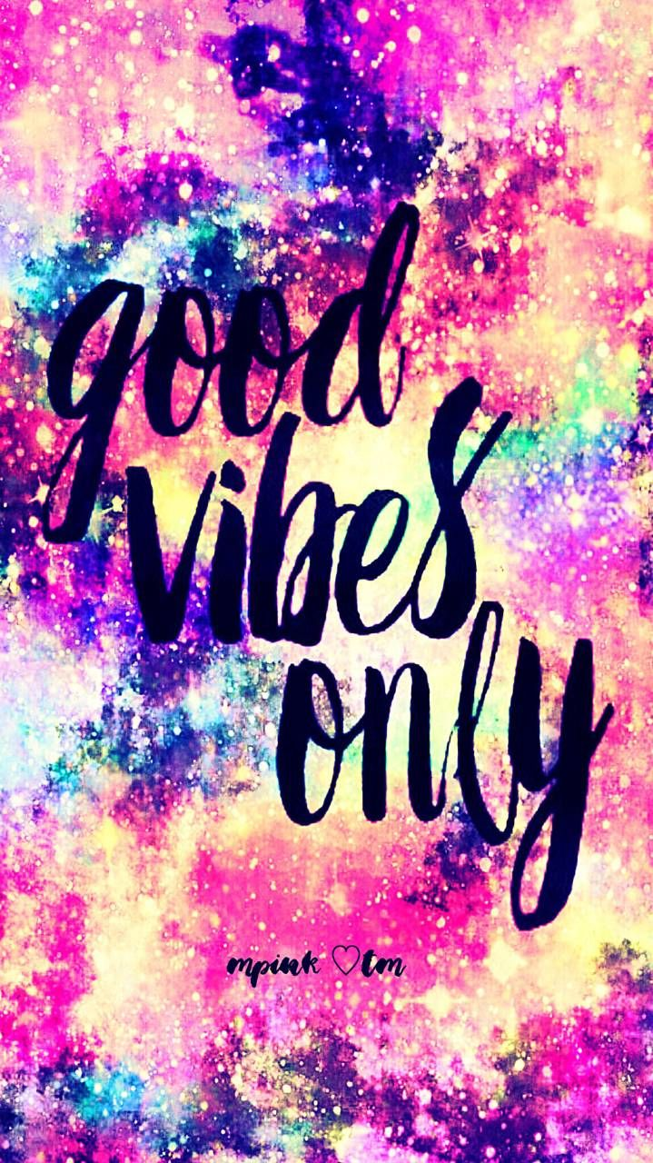 Good Vibes Only Galaxy Wallpaper Androidwallpaper Iphonewallpaper Wallpaper Galaxy Wallpaper Iphone Quotes Backgrounds Pretty Wallpapers Wallpaper Quotes