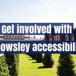Knowsley Council and DisabledGo will be holding four engagement events for disabled people older people carers and disability organisations to seek your views on the new access guide coming to Knowsley.  The DisabledGo project provides in-depth online access information for 700 venues across Knowsley including shops restaurants leisure centres hotels libraries parks and many more which will be available as an on online guide.  The access guide helps increase independence and choice for…