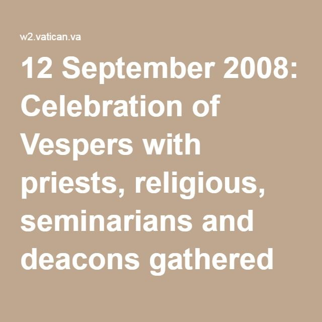 12 September 2008: Celebration of Vespers with priests, religious, seminarians and deacons gathered at Notre-Dame Cathedral (Paris) | BENEDICT XVI