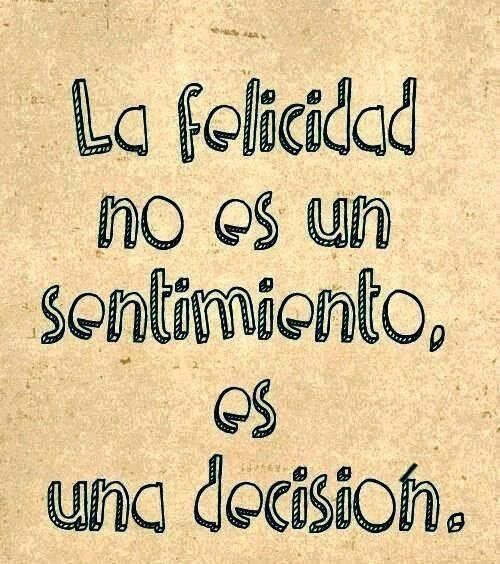 Totalmente de acuerdo amiga:-):-) uno decide kerer ser feliz
