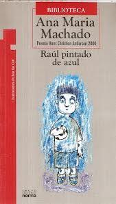 Raúl pintado de azul de Ana María Machado