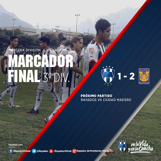 Resultado del partido de #Rayados vs. Tigres en Tercera División.