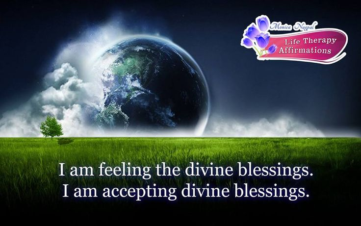 I am feeling the divin blessings. I am accepting divine blessings.  Dr.Monica Nagpal http://drmonicanagpal.com/