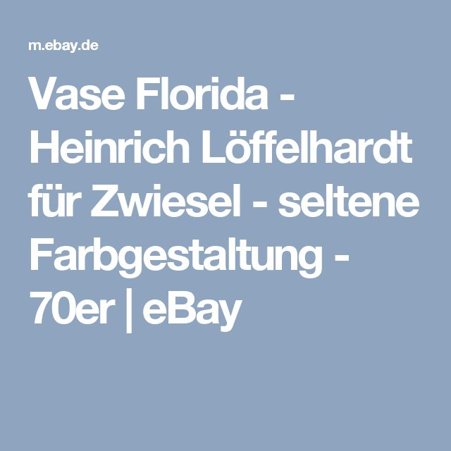 Vase Florida - Heinrich Löffelhardt für Zwiesel - seltene Farbgestaltung - 70er | eBay