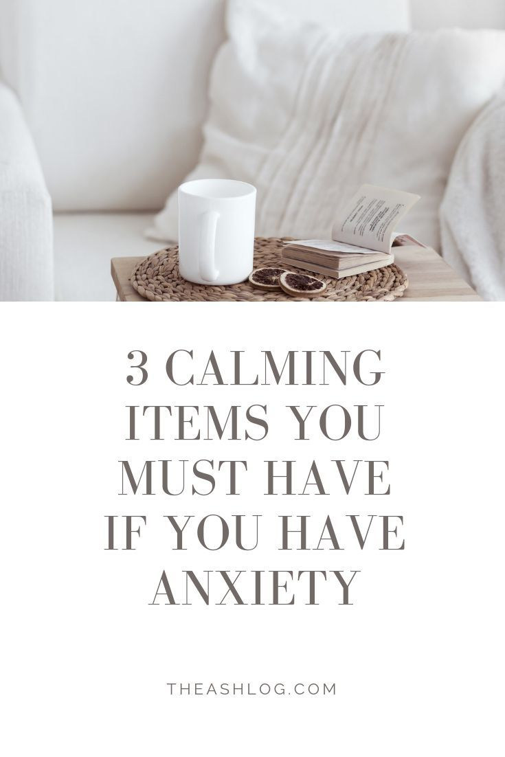 3 Calming Items You MUST Have If You Have Anxiety | wellness