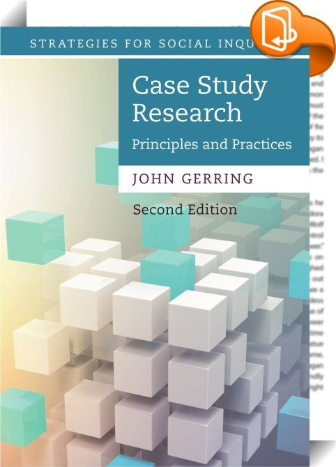 Case Study Research    :  Case Study Research  Principles and Practices provides a general understanding of the case study method as well as specific tools for its successful implementation. These tools are applicable in a variety of fields including anthropology  business and management  communications  economics  education  medicine  political science  psychology  social work  and sociology. Topics include  a survey of case study approaches  a methodologically tractable definition of...
