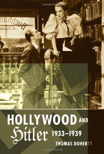 Hollywood and Hitler, 1933-1939 (Film and Culture Series) by Thomas Doherty,http://www.amazon.com/dp/0231163924/ref=cm_sw_r_pi_dp_1Hgrsb19X5BP40DR