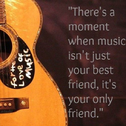 there's a moment where music isn't just your best friend, it's your only friend