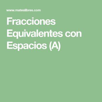 Fracciones Equivalentes con Espacios (A)