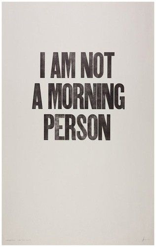 NotLife, Mornings Personalized, Quotes, Truths, Night Owl, Morning Person, So True, True Stories, I Am