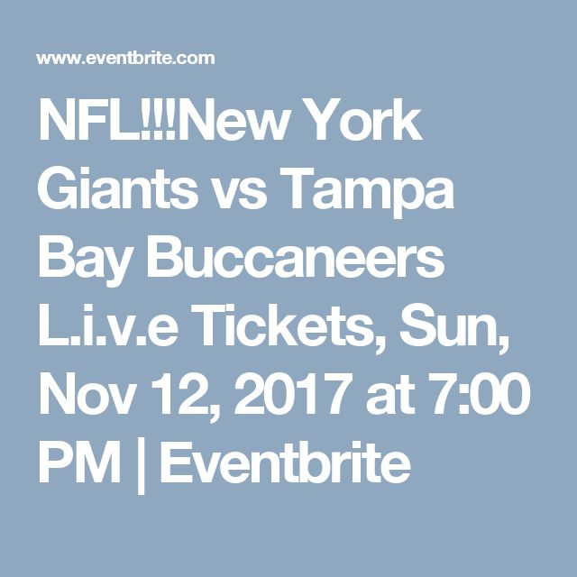 NFL!!!New York Giants vs Tampa Bay Buccaneers L.i.v.e Tickets, Sun, Nov 12, 2017 at 7:00 PM | Eventbrite