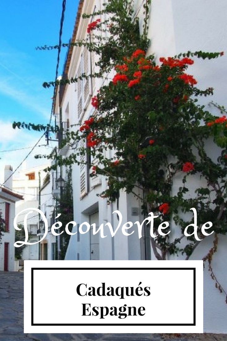 Escapade à Cadaqués et Portlligat, la maison de Dali en Espagne! Je vous fais découvrir ce magnifique village de maisons blanches décorées de bougainvilliers situé sur la Costa Brava!