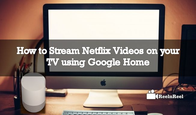 Stream Netflix Videos on your TV using Google Home.Voice-activated services by considering that the Google has released the Google Home.