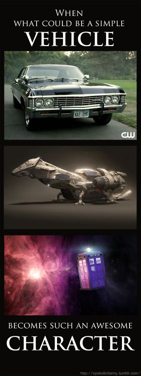 The Impala (Baby), Serenity (Best Ship in the Verse), and the TARDIS (Sexy)... <3