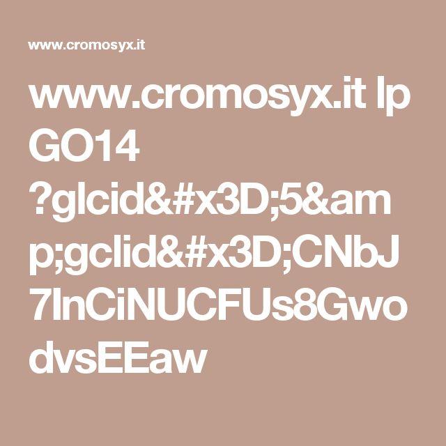 www.cromosyx.it lp GO14 ?glcid=5&gclid=CNbJ7InCiNUCFUs8GwodvsEEaw
