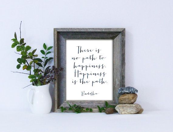 Happiness Is the Path Print / Buddha Print / Buddhism Quote / Positive Quotes / Up to 13x19 Poster / Meditation Print / Yoga Print
