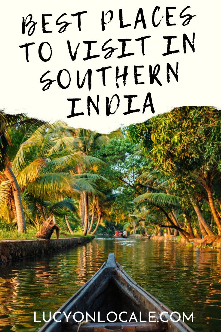 5 Must Visit Places In Southern India Best Family Vacation Destinations Cool Places To Visit India Travel