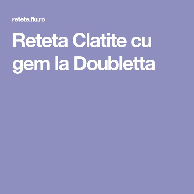 Reteta Clatite cu gem la Doubletta