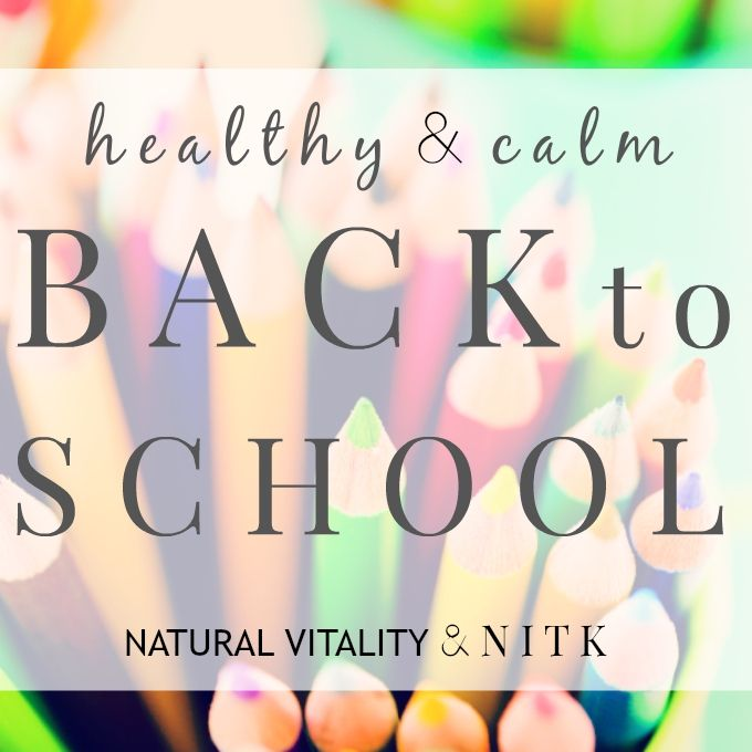 GET YOUR FREE GUIDE for a Healthy & Calm Back to School // Natural Vitality & nutritionistinthekitch.com