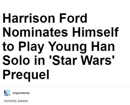 Young Han Solo Prequel #HarrisonFord